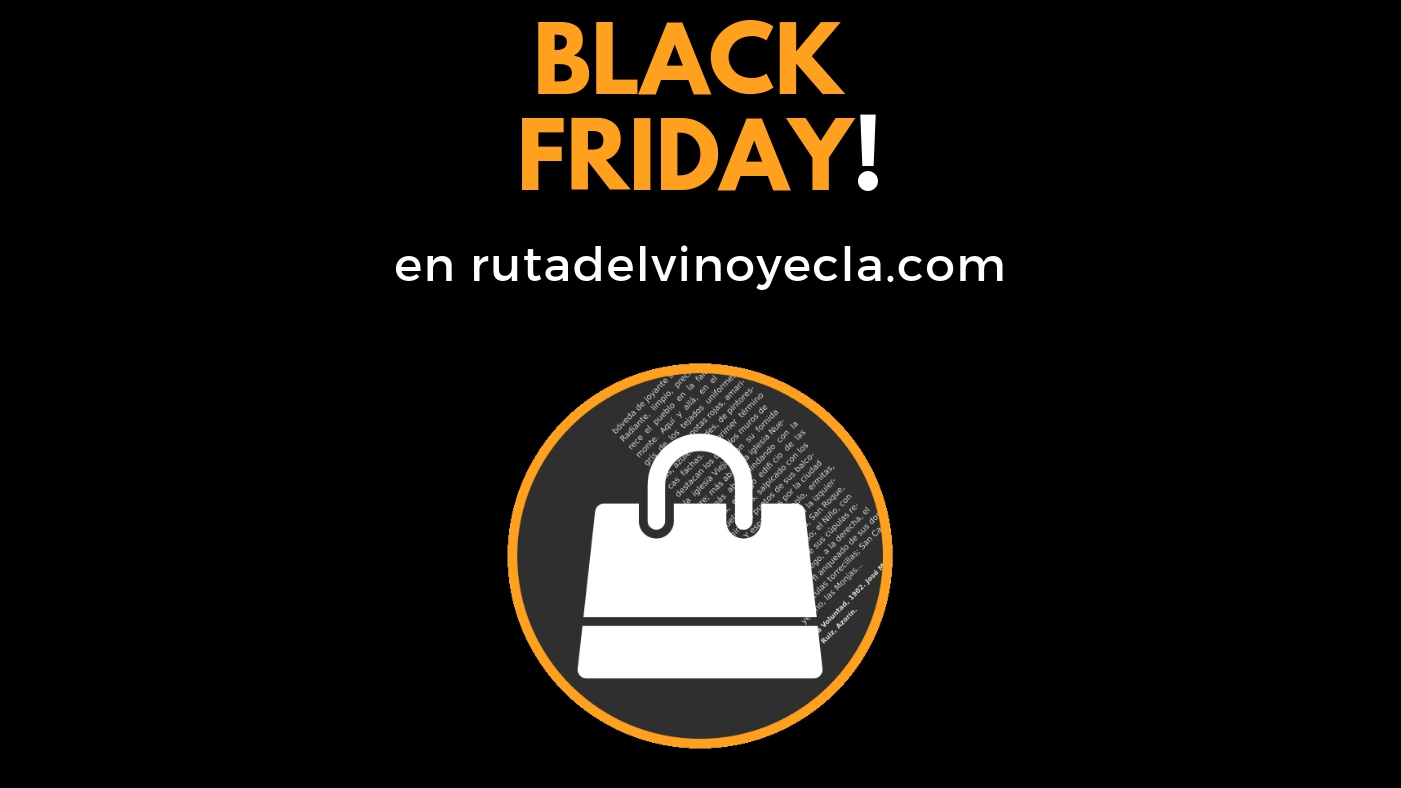 Black Friday a la Ruta del Vino de Yecla